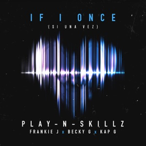Si Una Vez (If I Once) [English Version] (feat. Frankie J, Becky G & Kap G) - Single Mp3 Download