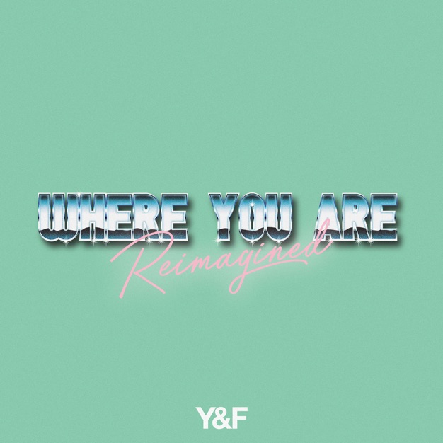 Where You Are (Reimagined) - Single