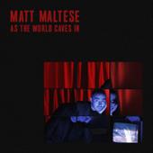 As the World Caves In - Matt Maltese