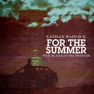 Lathan Warlick - For the Summer