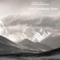 Liedboek Der Mensenkinderen, Geef Kostbaar Licht