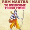 Ram Mantra To Overcome Tough Times