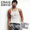 Slicker Than Your Average - Craig David