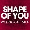 Shape of You - Single (Workout Mix) - Single ジャケット画像