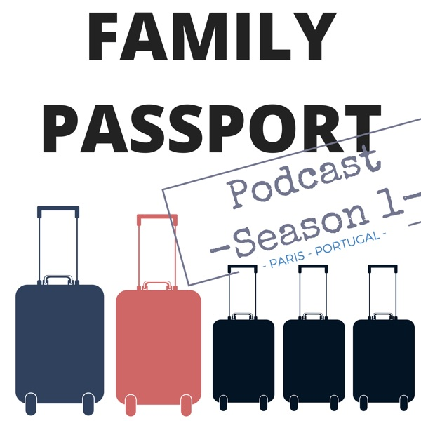 Family Passport Podcast | Travel with your Kids |Learn how to make Family travel possible!