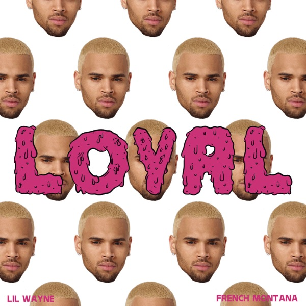 Loyal (East & West Coast Versions) - Single