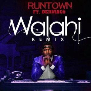 Runtown - Walahi feat. Demarco