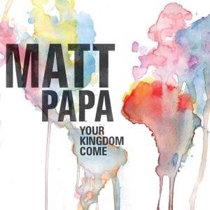 Matt Papa - We Will Shine