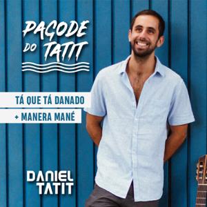 Daniel Tatit - Tá Que Tá Danado / Manera Mané (Pagode do Tatit)