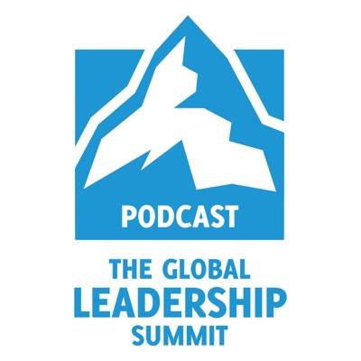 The Global Leadership Summit Podcast