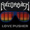 Razorback - Love Pusher (feat. Niño Mendoza) artwork