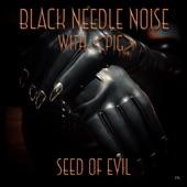 Black Needle Noise - Seed of Evil