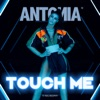 Touch Me (Woodchopper Remix) - Single, Antonia