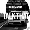 Talk That - Single, Trap Manny