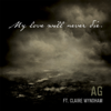 AG - My Love Will Never Die (feat. Claire Wyndham) artwork