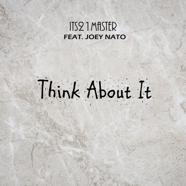 Think About It (feat. Joey Nato) - Single