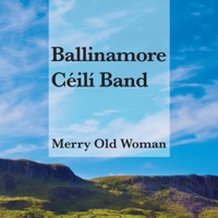 Merry Old Woman by Ballinamore Céilí Band on Apple Music