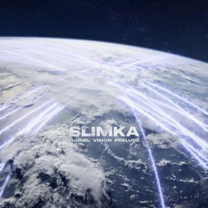 Slimka - TUNNEL VISION PRELUDE