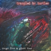Trampled by Turtles - At Your Window