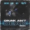 Crunk Ain't Dead (Remix) [feat. Project Pat] - Single