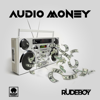 Audio Money - Rudeboy