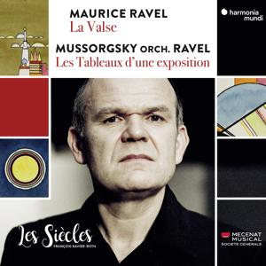 Les Siècles & François-Xavier Roth - Ravel: La Valse / Mussorgsky: Les Tableaux d'une exposition (Orch. Ravel) [Live]