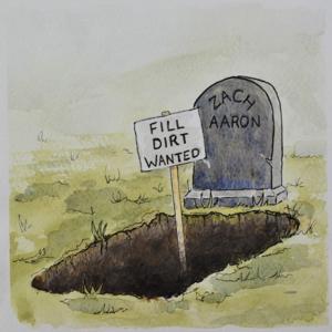 Zach Aaron - Fill Dirt Wanted