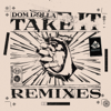 Dom Dolla - Take It (Remixes)