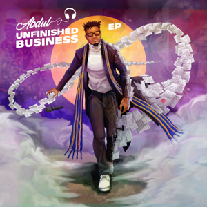 ABDUL - Unfinished Business