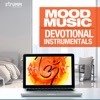 Mood Music - Devotional Instrumentals