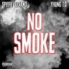 No Smoke - Single, Yhung T.O. & Spiffie Luciano