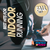 Best Hits For Indoor Running Fall 2019 (15 Tracks Non-Stop Mixed Compilation for Fitness & Workout 128 Bpm) - Various Artists