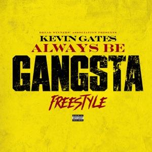 Kevin Gates - Always Be Gangsta Freestyle