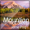 Mountain Not Sleep - Jame Poq