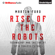 Martin Ford - Rise of the Robots: Technology and the Threat of a Jobless Future (Unabridged)