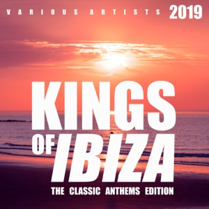 Kings of IBIZA (The Classic Anthems Edition)