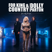 God Only Knows - for KING & COUNTRY & Dolly Parton - for KING & COUNTRY & Dolly Parton