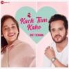 Kuch Tum Kaho - Duet