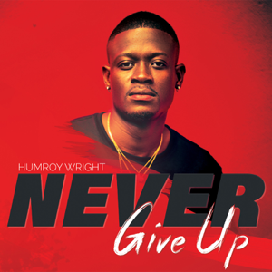 Humroy Wright - Never Give Up