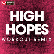 High Hopes (Extended Workout Remix 130 BPM) - Power Music Workout - Power Music Workout