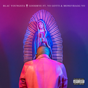 Goodbye (feat. Yo Gotti & Moneybagg Yo) - Blac Youngsta