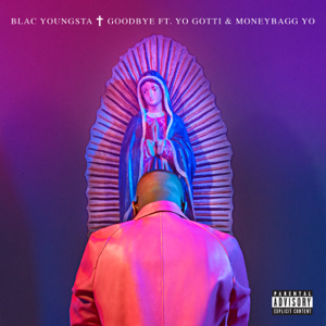 Blac Youngsta - Goodbye feat. Yo Gotti & Moneybagg Yo