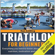 Dan Golding - Triathlon for Beginners: Everything You Need to Know About Training, Nutrition, Kit, Motivation, Racing, and Much More (Unabridged)
