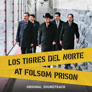Los Tigres del Norte At Folsom Prison (Original Soundtrack/Live)
