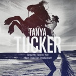Tanya Tucker - Bring My Flowers Now