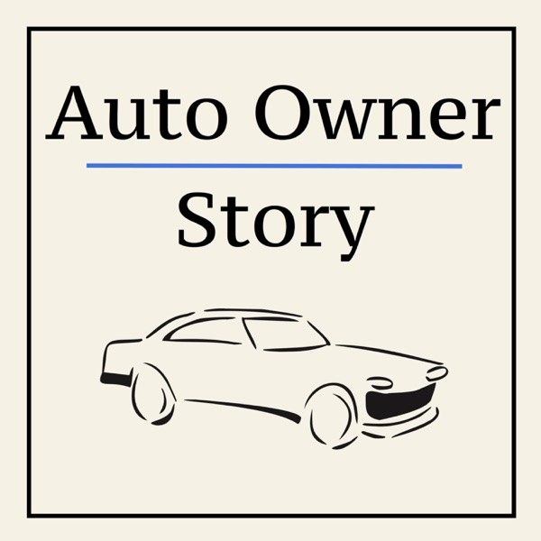Auto Owner Story - Entertaining & Helpful Personal Automotive Stories