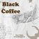 Black Coffee - The Filthy Grasshoppers