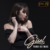 Download Lagu Gisel - Yang Kumau (From