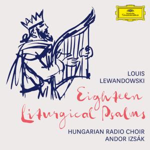 Hungarian Radio Choir & Andor Izsák - Lewandowski: 18 Liturgical Psalms
