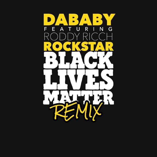 ROCKSTAR (feat. Roddy Ricch) [BLM REMIX] - Single